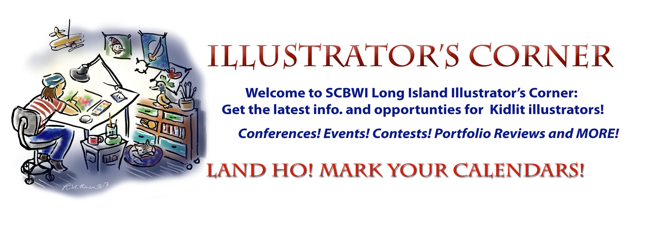 "Submit your artwork to The Bologna Book Fair Illustrators Exhibition, which will take place March 30-April 2, 2020—special. November 4, 2019 deadline for all SCBWI members! While the official submission deadline is October 4, 2019, there will continue to be an extension for SCBWI members of one month —> November 4. Illustrators should write ""SCBWI Member"" on the outside of their package. Here is the general information http://www.bookfair.bolognafiere.it/en/focus-on/illustrators/how-to-take-part/1041.html Exhibitions on The Island this Fall: —PICTURE THIS: THE ART OF CHILDREN'S BOOKS September 21-January 15, 2020 Manes Art and Education Center, Nassau County Museum of Art, Museum Drive in Roslyn Harbor off of Northern Boulevard. https://www.nassaumuseum.org/ An exhibition featuring the art of children's books with works on loan from The Eric Carle Museum alongside contemporary illustrators. —PAINT YOUR WORLD — 40-Year Retrospective of the Work of Michael Paraskevas On view September 21- November 1, 2019, Southampton Arts Center, 25 Jobs Lane, Southampton NY 11968 http://www.southamptonartscenter.org Michael Paraskevas has illustrated and written 24 children's books over the years with his mother, Betty. His new book Paint Your World, inspired by and featuring SAC Center, will be available for purchase during this exhibition. —COMMON THREADS: ZALBEN PAINTINGS AND ILLUSTRATION ART October 10, 2019 — Thursday at 7 pm Jane Breskin Zalben / art opening: Manhasset Art Gallery (at the Manhasset high school 200 Memorial Place, Manhasset)  Anyone who buys art or a book, 20% of the price will go to their breast cancer auction on October 26th. Silent Bids are welcome. Prices on Request. From Art Chair or the Artist. Otherwise, at other times, it will go to the school system gallery toward art education. Near the train station and parking out front."